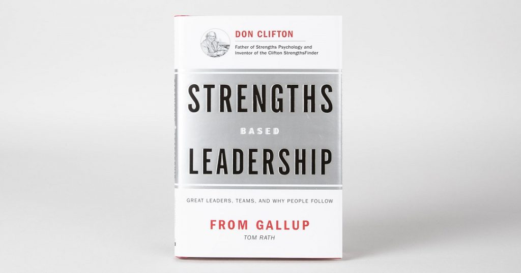 Strengths Based Leadership Great Leaders, Teams, and Why People Follow from Gallup